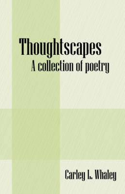Thoughtscapes: A Collection of Poetry