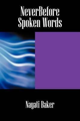 Neverbefore Spoken Words