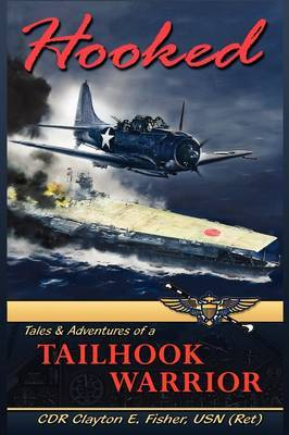 Hooked: Tails & Adventures of a Tailhook Warrior