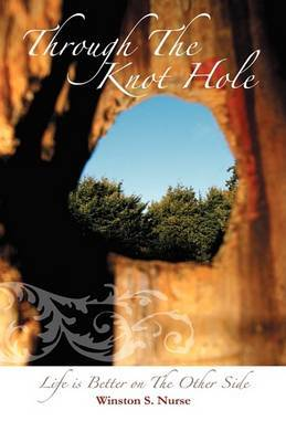 Through the Knot Hole: Life Is Better on the Other Side