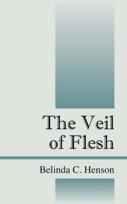 The Veil of Flesh