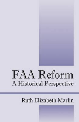 FAA Reform: A Historical Perspective