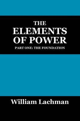 The Elements of Power: Part One: The Foundation