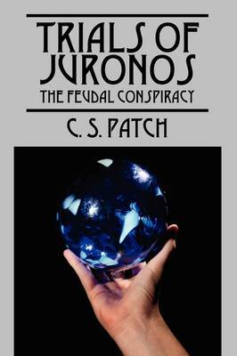 Trials of Juronos: The Feudal Conspiracy