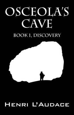 Osceola's Cave: Book 1, Discovery