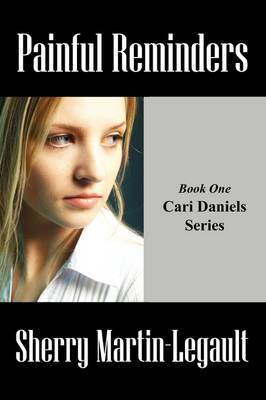 Painful Reminders: Book One Cari Daniels Series