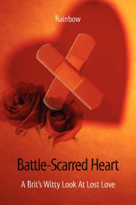 Battle-Scarred Heart - A Brit's Witty Look at Lost Love