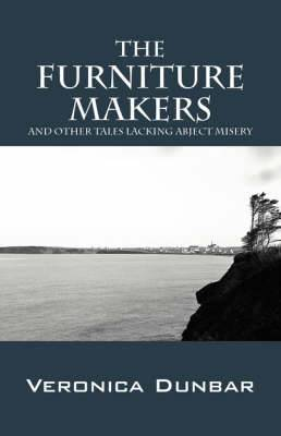 The Furniture Makers: And Other Tales Lacking Abject Misery