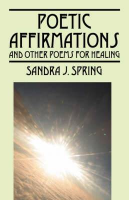 Poetic Affirmations: And Other Poems for Healing
