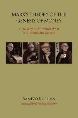 Marx's Theory of the Genesis of Money: How, Why and Through What Is a Commodity Money?