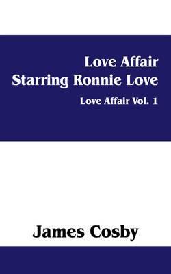 Love Affair Starring Ronnie Love: Love Affair Vol. 1