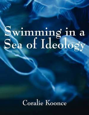 Swimming in a Sea of Ideology: Thinking Toward Survival