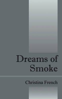 Dreams of Smoke
