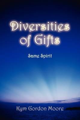 Diversities of Gifts: Same Spirit