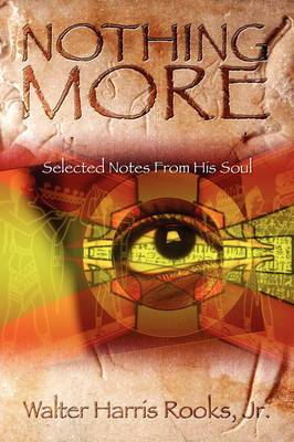 Nothing More: Selected Notes from His Soul