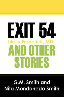 Exit 54 and Other Stories: Life in Frederick, MD.