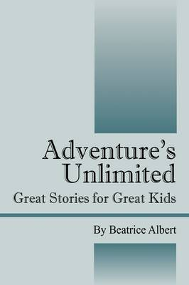 Adventure's Unlimited: Great Stories for Great Kids