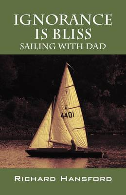 Ignorance Is Bliss - Sailing with Dad