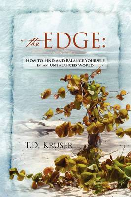 The Edge: How to Find and Balance Yourself in an Unbalanced World