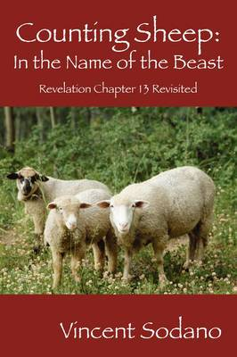 Counting Sheep: In the Name of the Beast: Revelation Chapter 13 Revisited