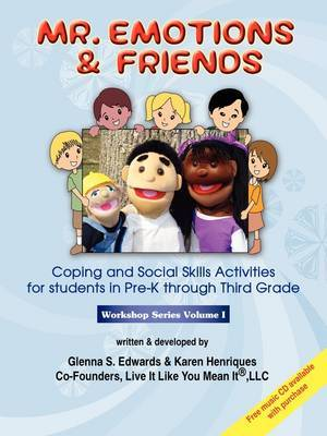 Mr. Emotions & Friends  : Coping and Social Skills Activities for Students in Grades Pre-K Through Third Grade