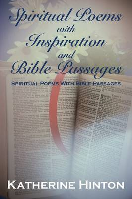 Spiritual Poems with Inspiration and Bible Passages: Spiritual Poems with Bible Passages