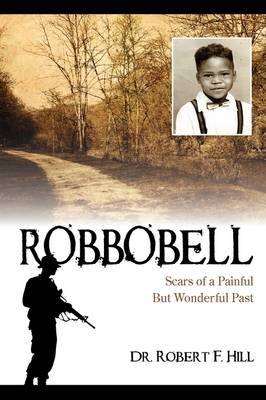 Robbobell: Scars of a Painful But Wonderful Past