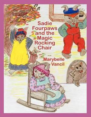 Sadie Fourpaws and the Magic Rocking Chair