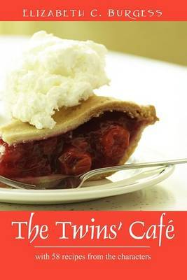The Twins' Cafe: With 58 Recipes from the Characters