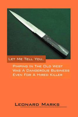 Let Me Tell You, Pimping in the Old West Was a Dangerous Business Even for a Hired Killer