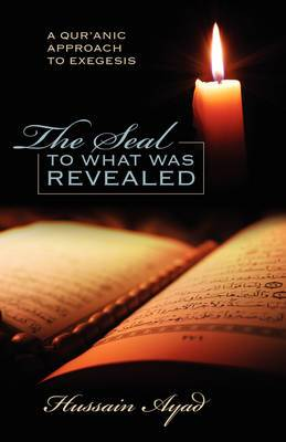 The Seal to What Was Revealed: A Qur'anic Approach to Exegesis