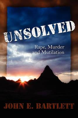 Unsolved: Rape Murder and Mutilation