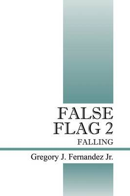False Flag 2: Falling