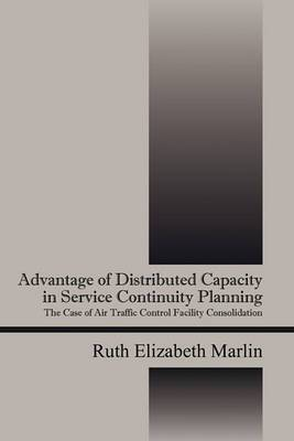 Advantage of Distributed Capacity in Service Continuity Planning: The Case of Air Traffic Control Facility Consolidation