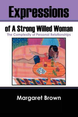 Expressions of a Strong Willed Woman: The Complexity of Personal Relationships