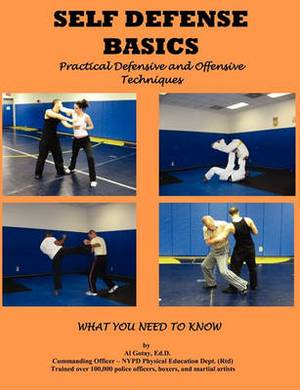 Self Defense Basics: Practical Defensive and Offensive Techniques
