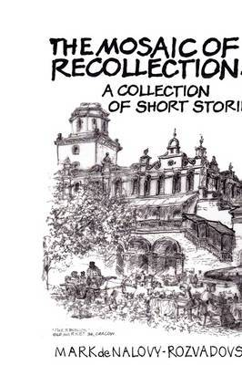 The Mosaic of Recollections: Collection of Short Stories