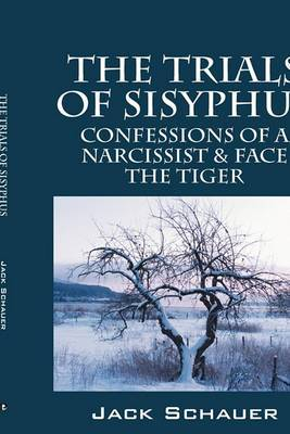 The Trials of Sisyphus: Confessions of a Narcissist & Face the Tiger