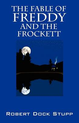 The Fable of Freddy and the Frockett
