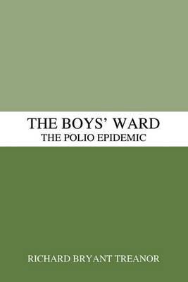 The Boys' Ward: The Polio Epidemic