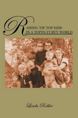 Raising Tip Top Kids in a Topsy-Turvy World
