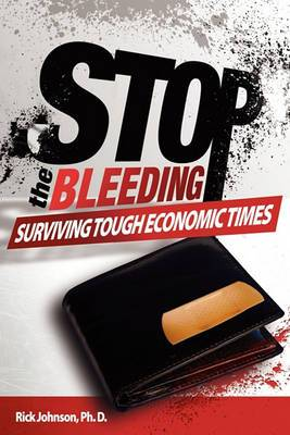 Stop the Bleeding: Surviving Tough Economic Times