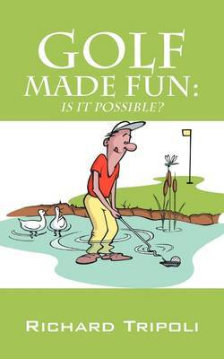 Golf Made Fun: Is It Possible?