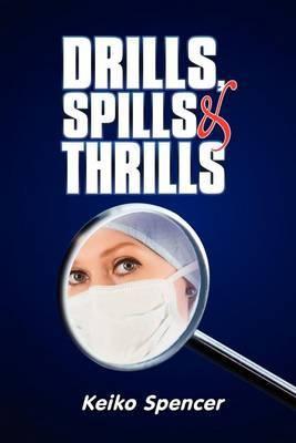 Drills, Spills and Thrills