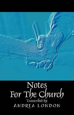 Notes for the Church: Transcribed by