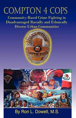 Compton 4 Cops: Community-Based Crime Fighting in Disadvantaged Racially and Ehtnically Diverse Urban Communities