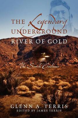 The Legendary Underground River of Gold: The Search Continues