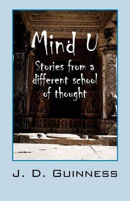 Mind U: Stories from a Different School of Thought