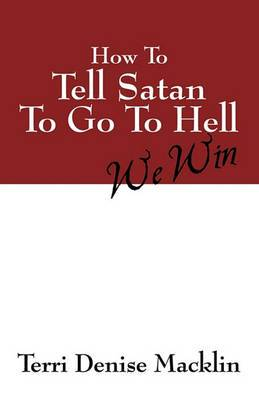 How to Tell Satan to Go to Hell