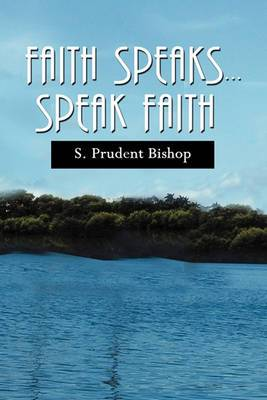 Faith Speaks Speak Faith